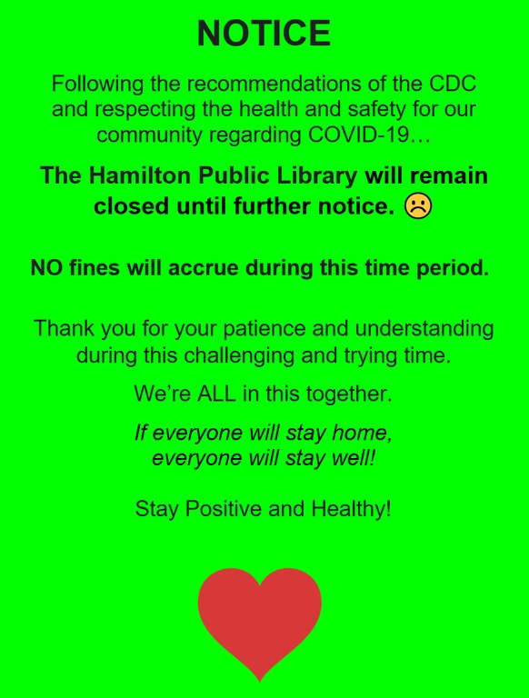 The Hamilton Public Library will remain closed until further notice.